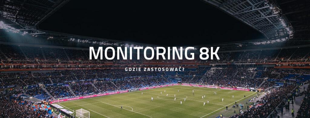 Monitoring 8K kamery UHD 32 MPX